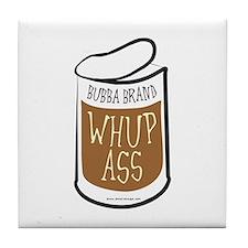 Bubba's Whup Ass Tile Coaster