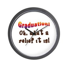 Graduation! What a Relief it is! Wall Clock