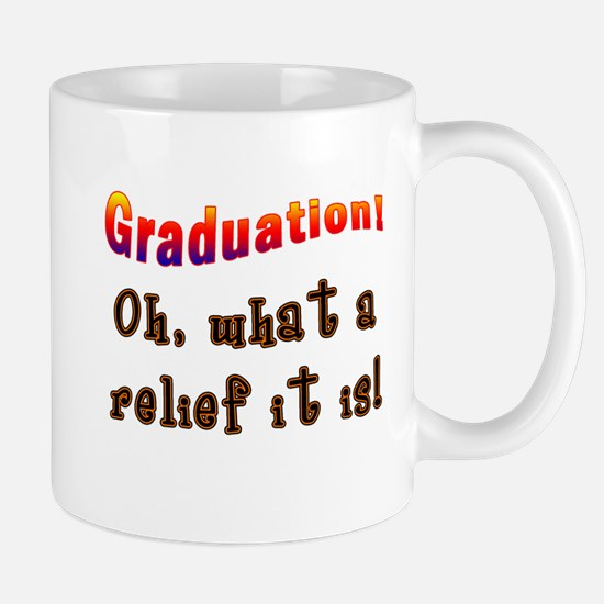 Graduation! What a Relief it is! Mug