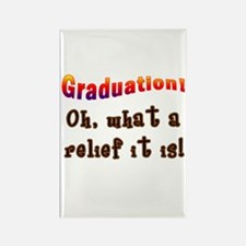 Graduation! What a Relief it is! Rectangle Magnet