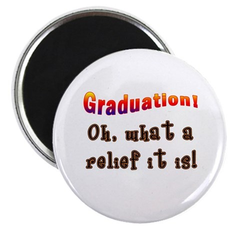 Graduation! What a Relief it is! Magnet