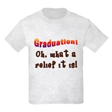 Graduation! What a Relief it is! T-Shirt