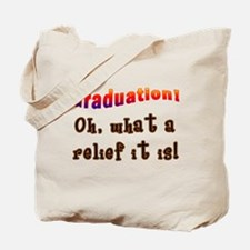 Graduation! What a Relief it is! Tote Bag