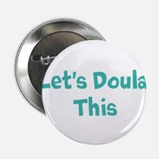 """Let's Doula This 2.25"""" Button"""