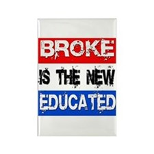 Broke is the New Educated Rectangle Magnet