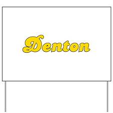 Retro Denton (Gold) Yard Sign