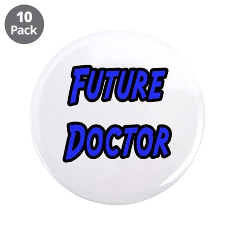"""""""Future Doctor"""" 3.5"""" Button (10 pack)"""