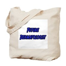 """Future Dermatologist"" Tote Bag"