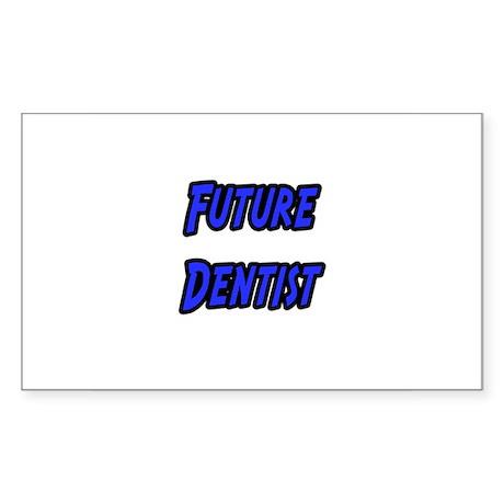 """""""Future Dentist"""" Rectangle Sticker"""