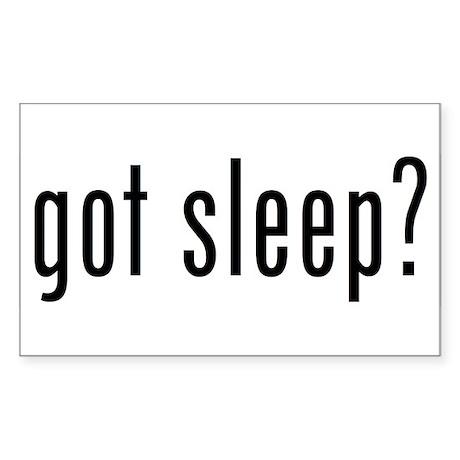 got sleep? Rectangle Sticker