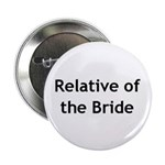 Relative of the Bride Button