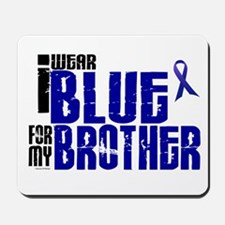 I Wear Blue For My Brother 6 Mousepad
