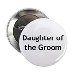 Daughter of the Groom Button