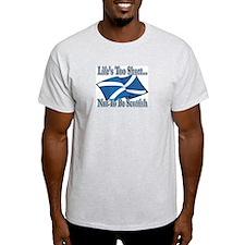 Life's Too Short... Ash Grey T-Shirt