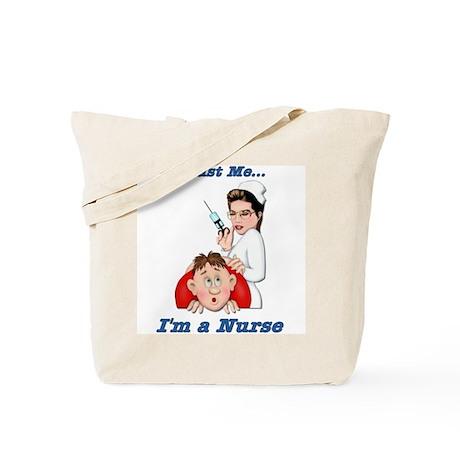 Trust Me ... I'm a Nurse Tote Bag