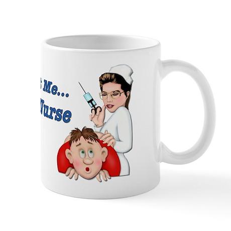 Trust Me ... I'm a Nurse Mug