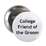 College Friend of the Groom Button