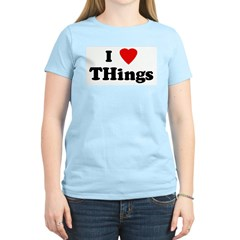I Love THings T-Shirt