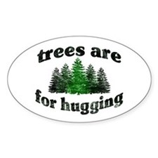 Trees Are For Hugging Oval Decal