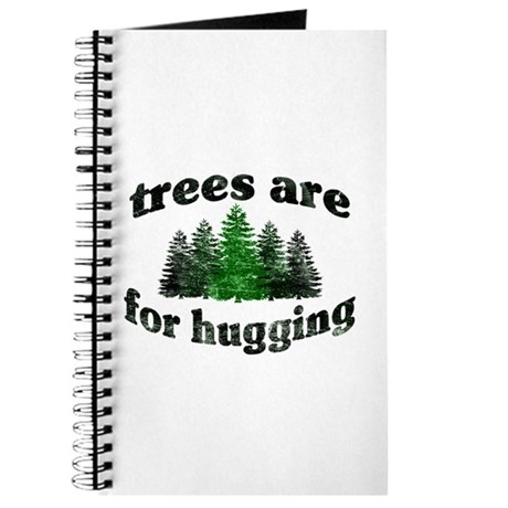 Trees Are For Hugging Journal