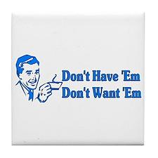Don't Want Children Tile Coaster