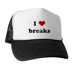 I Love breaks Trucker Hat