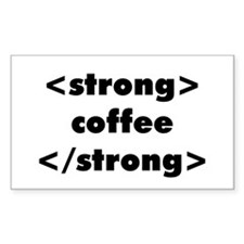 Strong Coffee Rectangle Decal