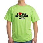 I Love My Pregnant Wife Green T-Shirt