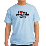 I Love My Pregnant Wife Light T-Shirt