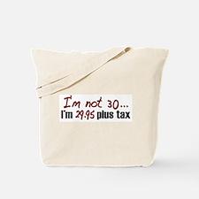 $29.95 Plus Tax (30th Birthday) Tote Bag