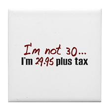 $29.95 Plus Tax (30th Birthday) Tile Coaster