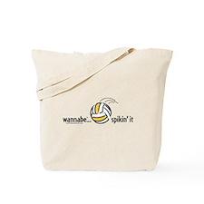 wannabe...spikin' it Tote Bag