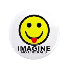 """Imagine No Liberals 3.5"""" Button"""