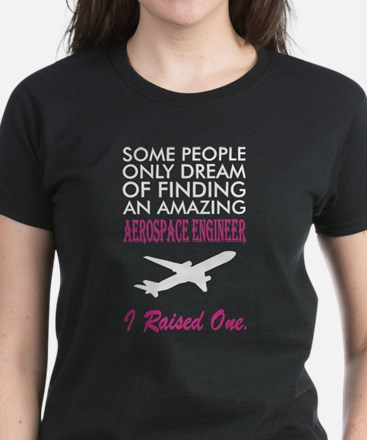 Some People Dream Aerospace Engineer I Rai T-Shirt