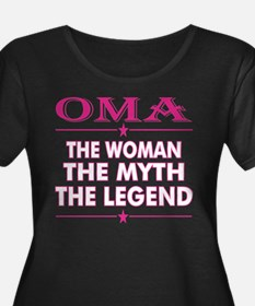 Oma The Woman The Myth The Legen Plus Size T-Shirt
