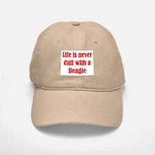Life is never dull Baseball Baseball Cap