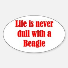 Life is never dull Decal