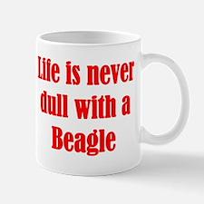 Life is never dull Mug