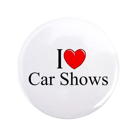 """I Love (Heart) Car Shows"" 3.5"" Button"
