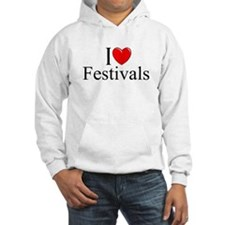 """I Love (Heart) Festivals"" Hoodie"
