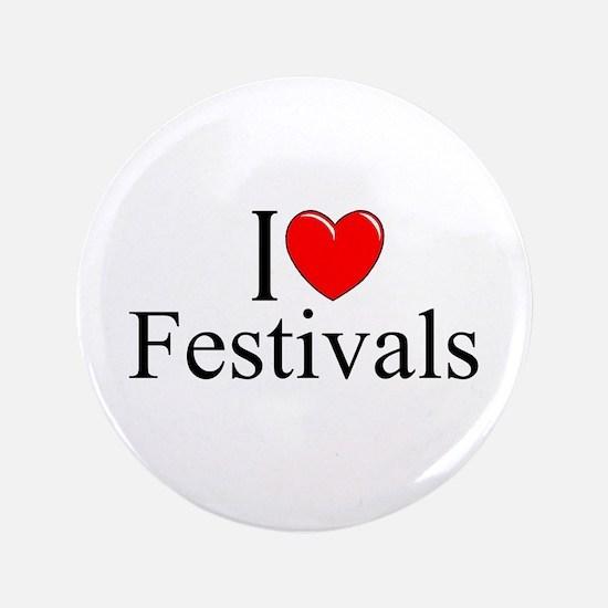 """I Love (Heart) Festivals"" 3.5"" Button"