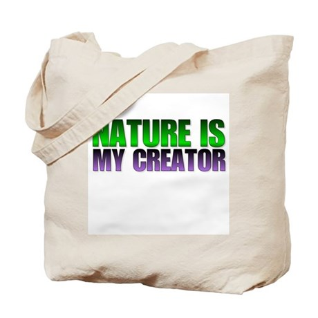 Nature is my creator. Tote Bag