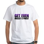 Get even molest a priest. White T-Shirt