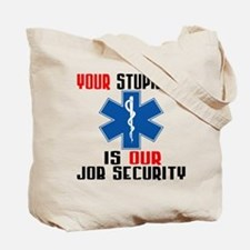Your Stupidity Tote Bag
