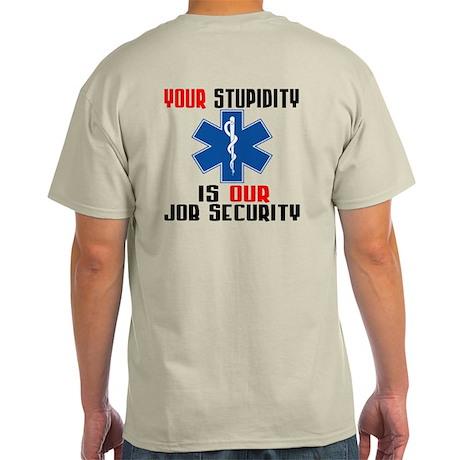 Your Stupidity Light T-Shirt