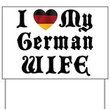 I Love My German Wife Yard Sign