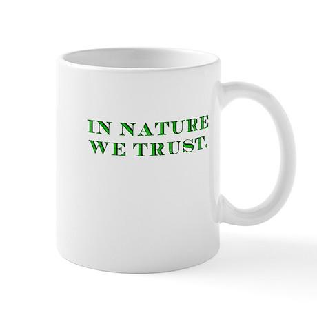 In Nature We Trust Mug