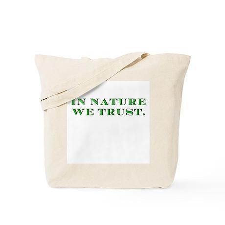 In Nature We Trust Tote Bag