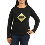 CAUTION! DIP Women's Long Sleeve Dark T-Shirt