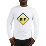CAUTION! DIP Long Sleeve T-Shirt